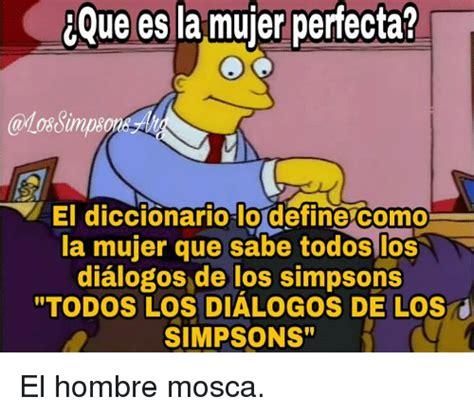 Memes Los Simpson - eque es la mujer perfecta la diccionario define como mujer que sabe todos los dialogos de los