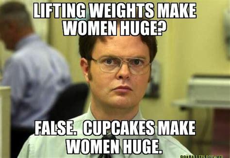 Lifting Meme - lifting weights make women huge false cupcakes make women huge dwight schrute funny