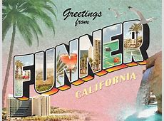 Funner, California Only Cool Stuff Only All The Time