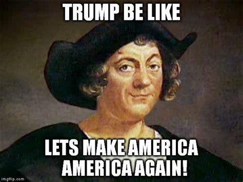 Christopher Columbus Memes - christopher meme 28 images christopher columbus memes these boots were made for walken
