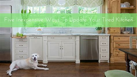 Five Inexpensive Ways To Update Your Tired Kitchen