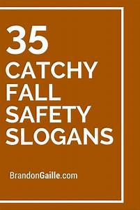 35 Catchy Fall Safety Slogans | Safety slogans, Fall and ...