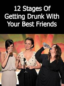 12 Stages Of Ge... Friendship Drunk Quotes