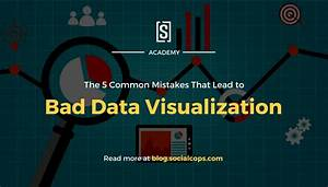 The 5 Common Mistakes That Lead To Bad Data Visualization