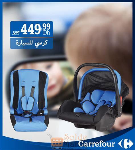 promo siege auto bebe promo carrefour maroc sièges auto bébé 449dh au lieu de