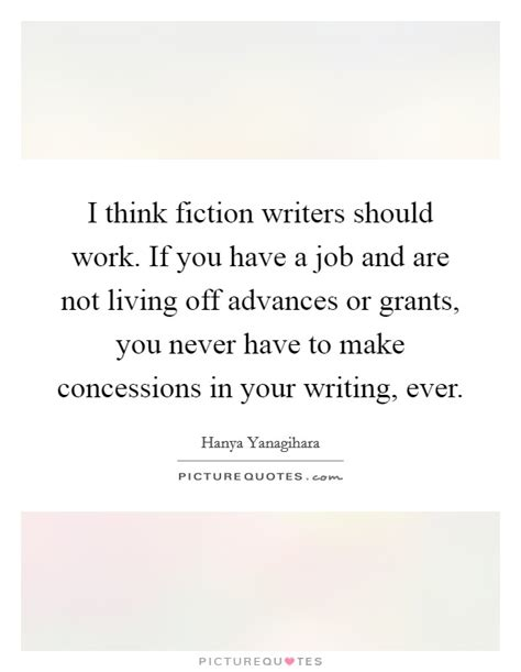 I Think Fiction Writers Should Work If You Have A Job And