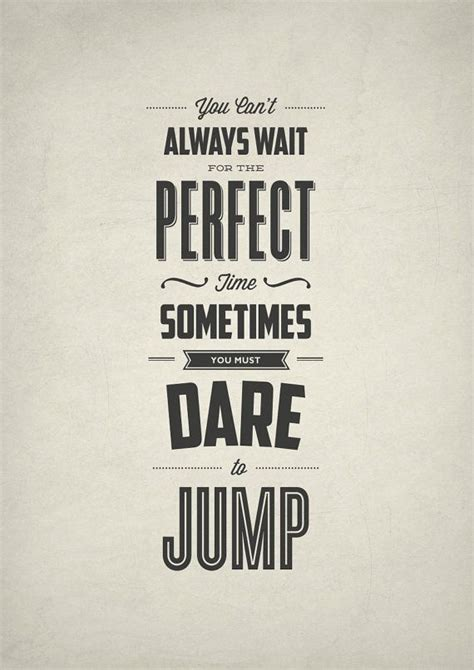 You Can't Always Wait For The Perfect Time Sometimes You. Music Quotes One Direction. Tumblr Quotes Việt. Christmas Quotes Homesick. Happy Valentine Quotes For Husband. Alice In Wonderland Quotes Pig. Instagram Mcm Quotes. Trust God Quotes Pictures. Family Quotes For Wall