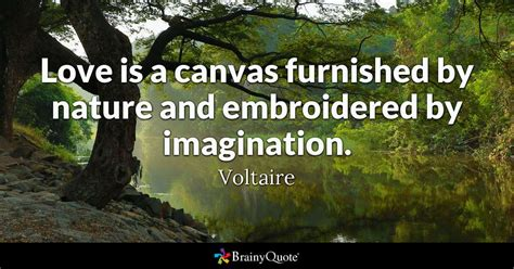 Love Is A Canvas Furnished By Nature And Embroidered By. Beach Positive Quotes. Movie Quotes Will Ferrell. Book Quotes Goodbye. Birthday Quotes Lyrics. Tumblr Quotes Wallpapers. Deep Voice Quotes. Quotes Book In Pdf. Nature Quotes Mark Twain