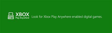 xbox play anywhere how does xbox s play anywhere program work