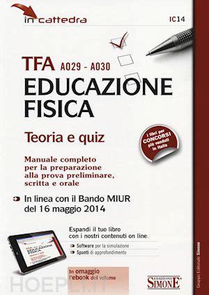test educazione fisica tfa a029 a030 educazione fisica teoria e quiz manuale