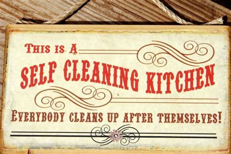 Kitchen Clean Up Signs by Kitchen Signs 173 This Is A Self Cleaning Kitchen This