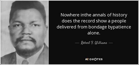 TOP 6 QUOTES BY ROBERT F. WILLIAMS | A-Z Quotes