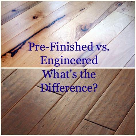 Prefinished Wood Flooring Vs Engineered Flooring, What's
