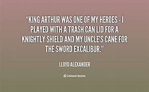 King Arthur Quo... Heroes Arthur Quotes