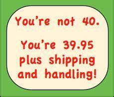 Funny 40th Birthday Sayings