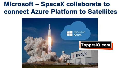 Microsoft – SpaceX collaborate to connect Azure Platform ...