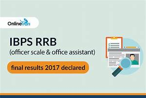 IBPS RRB Final Result 2017 Declared: Check Officer Scale ...