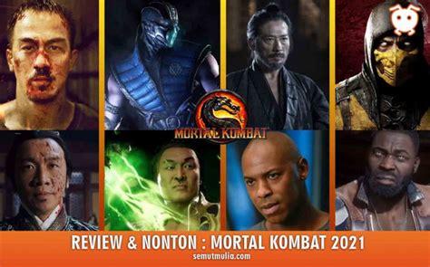 Nonton streaming mortal kombat (2021) sub indo online gratis bengkel21. Review dan Nonton Mortal Kombat 2021   SemutMulia