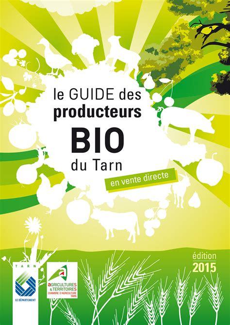 chambre d agriculture du tarn tarn quatrième édition du guide des producteurs bio