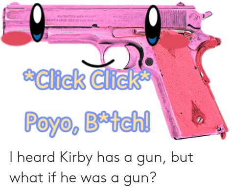 Click Paye Bpich I Heard Kirby Has A Gun But What If He