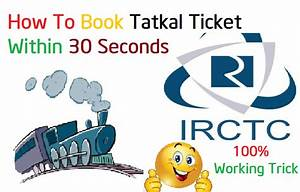 How To Book a Confirm Tatkal Ticket on IRCTC Within 30 Seconds