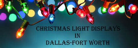 Fort Worth Light by Top 2017 Light Displays And Events In
