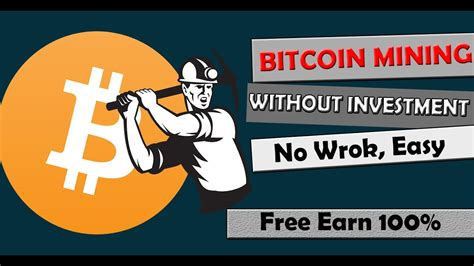 bitcoin mining without investment bitcoin mining 1 without investment tx mine free earn