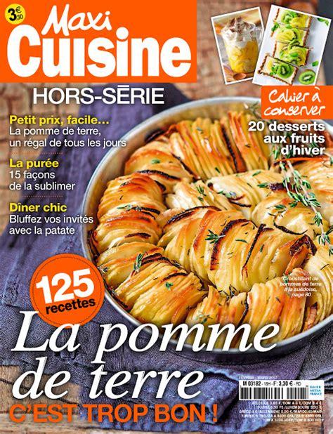 cuisine actuelle hors serie maxi cuisine hors serie fevrier mars 2017 free pdf