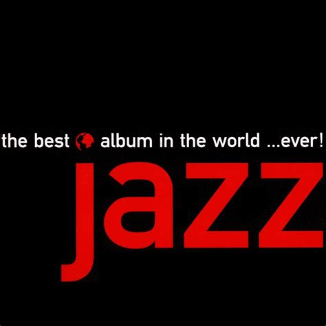 Best Song In The World by The Best Jazz Album In The World Disc 1