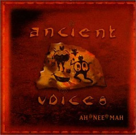 ah nee mah ancient voices amazoncom