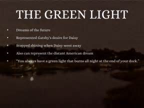 what does the green light mean in the great gatsby the great gatsby by kaitlin enyart
