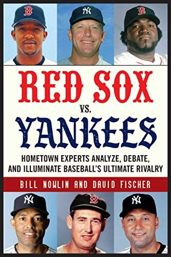 Red Sox vs. Yankees: Hometown Experts Analyze, Debate, and ...