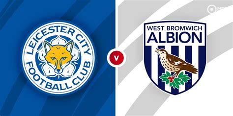 Leicester vs West Brom Prediction and Betting Tips ...