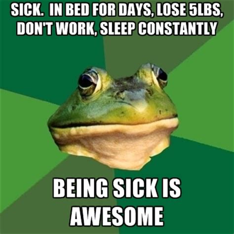 Being Sick Meme - funny memes about being sick quotes