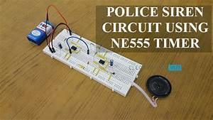 Police Siren Circuit Using Ne555 Timer