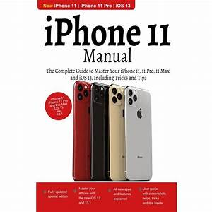 Iphone 11 Manual  The Complete Guide To Master Your Iphone