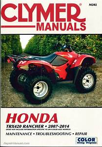 Honda Trx420 Rancher Atv Clymer Service Manual 2007