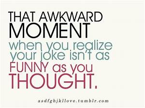 That Awkward Moment Funny Quotes And Sayings. QuotesGram