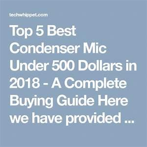 Top 5 Best Condenser Mic Under 500 Dollars In 2019