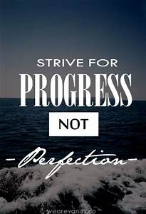 Strive For Progress, Not Perfection Pictures, Photos, and ...