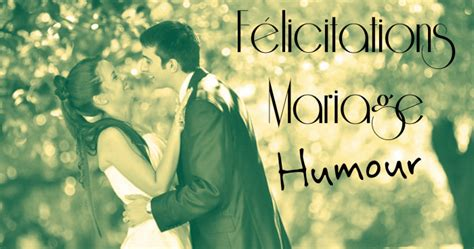 texte felicitation mariage humour gratuit texte f 233 licitation mariage humour