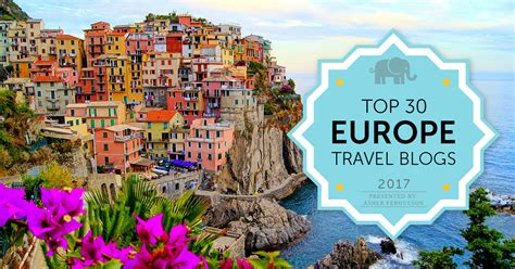 Top 30 Europe Travel Blogs For Serious Wanderlust In 2017
