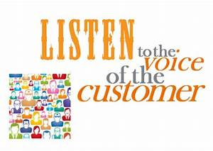 Listening to the voice of the customer