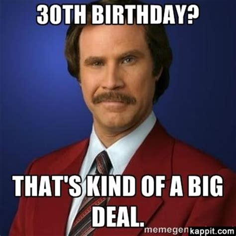 Happy 30th Birthday Meme - 30th birthday that s kind of a big deal
