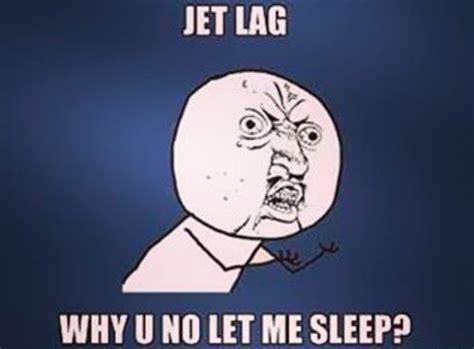 jet lag jokes   whos living  plane life