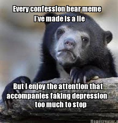 Confession Bear Meme Generator - meme creator every confession bear meme i ve made is a lie but i enjoy the attention that meme