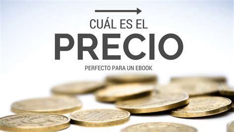 Precio Para Un Ebook, Guía Definitiva Para Elegir El Mejor