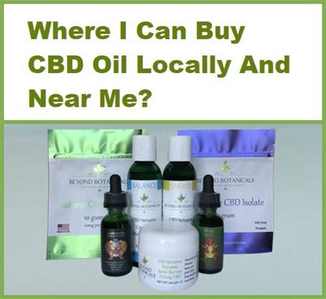 Where I Can Buy Cbd Oil Locally And Near Me? [2018 Update]