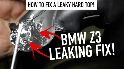 Bmw Z3  How To Fix A Leaky Roof! (easy)  Youtube
