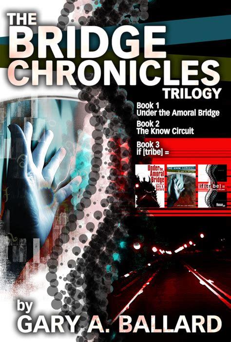 The Bridge A Novel the bridge chronicles novels a series of near future